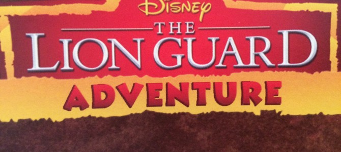 Casual Adventurer: The Lion Guard